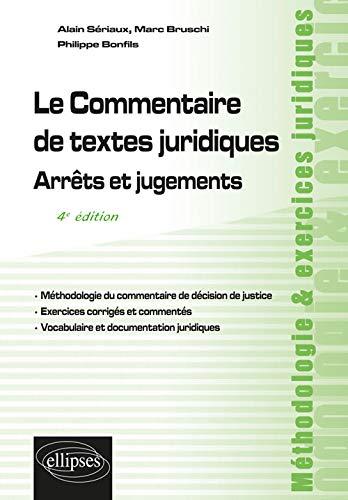 Le Commentaire de textes juridiques. Arrêts et jugements - 4e édition par Sériaux Alain
