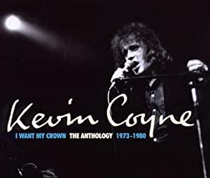 I Want My Crown: The Anthology 1973-1980