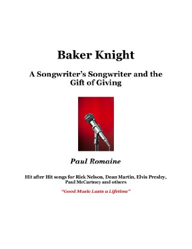 Baker Knight, a Songwriter's Songwriter and the Gift of Giving (English Edition)