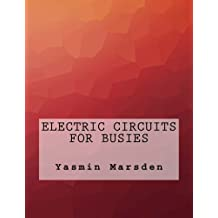 Electric Circuits For Busies
