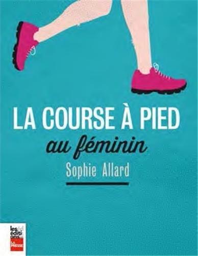 La course à pied au féminin par Sophie Allard