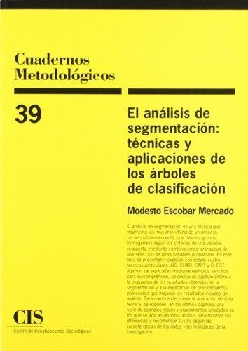 El an??lisis de segmentaci??n: t??cnicas y aplicaciones de los ??rboles de clasificaci??n (Spanish Edition) by Modesto Escobar Mercado (2007-06-30)