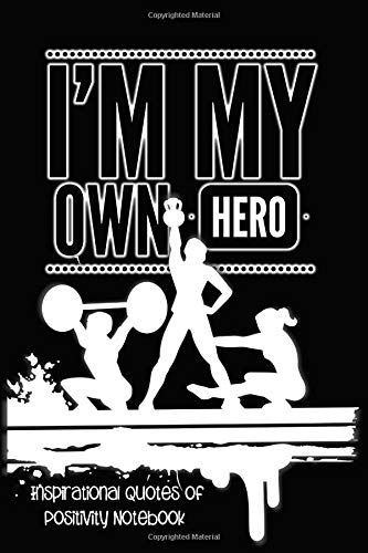 I'm My Own Hero: Inspirational Quotes Of Positivity Notebook - Crossfit por Simple Planners and Journals