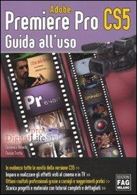 Adobe Premiere Pro CS5. Guida all'uso