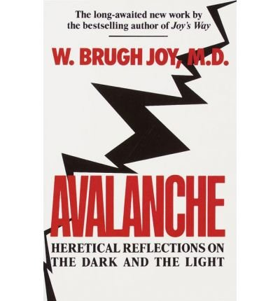 By W Brugh Joy ( Author ) [ Avalanche: Heretical Reflections on the Dark and the Light By May-1992 Paperback