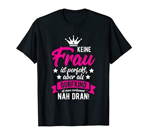 Dorfkind - Frau perfekt - Sprüche T-Shirt von Farmer-Tee T-Shirt