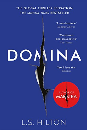Domina: More dangerous. More shocking. The thrilling new bestseller from the author of MAESTRA (Maestra 2) por LS Hilton