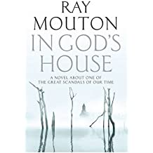 [(In God's House)] [ By (author) Ray Mouton ] [August, 2012]