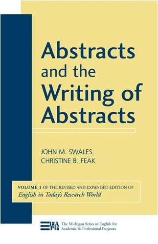Abstracts and the Writing of Abstracts: v. 1 (Michigan Series in English for Academic & Professional Purposes)