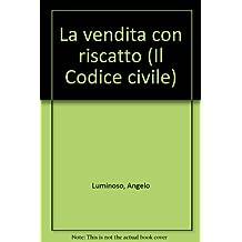 La vendita con riscatto. Artt. 1500-1509 (Il codice civile. Commentario)