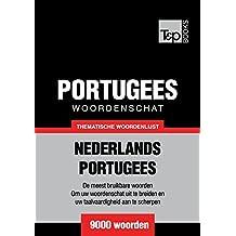 Thematische woordenschat Nederlands-Portugees - 9000 woorden (Dutch Edition)