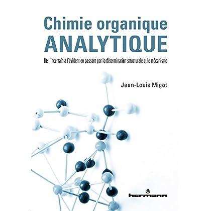 Chimie organique analytique: De l'incertain à l'évident en passant par la détermination structurale et le mécanisme