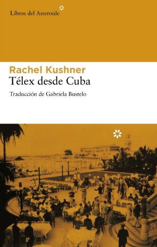 Telex Desde Cuba (Libros del Asteroide)