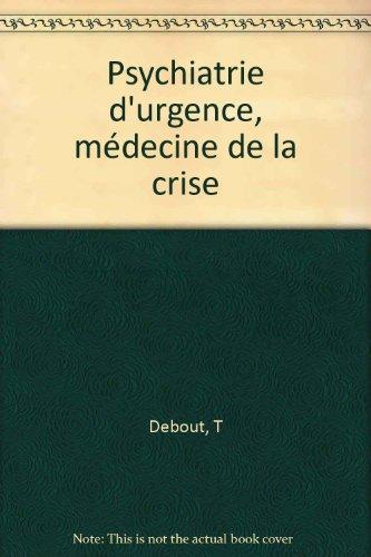 Psychiatrie d'urgence - Médecine de la crise par Debout M., Collectif, Beetschen A., Berger M. (Broché)