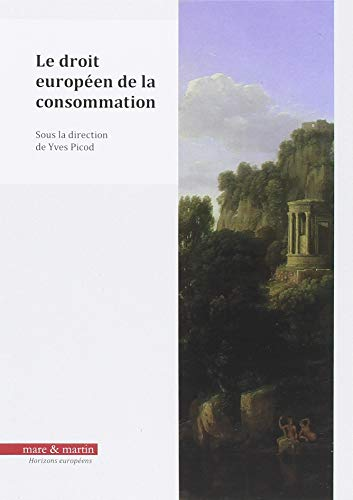 Le droit européen de la consommation par Yves Picod