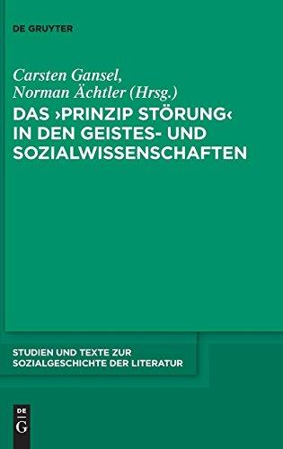 Das 'Prinzip Störung' in den Geistes- und Sozialwissenschaften (Studien und Texte zur Sozialgeschichte der Literatur, Band 133)