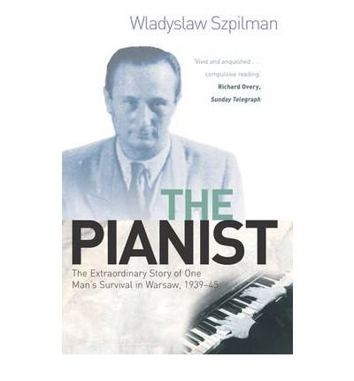 [(The Pianist: The Extraordinary Story of One Man's Survival in Warsaw, 1939-45 )] [Author: Wladyslaw Szpilman] [Dec-1999]