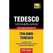 Vocabolario Italiano-Tedesco per studio autodidattico - 9000 parole