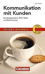 Kommunikation mit Kunden: Kundengespräch, After Sales und Reklamation (Cornelsen Scriptor - Pocket Business)