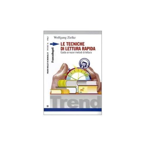 Le Tecniche Di Lettura Rapida. Guida Ai Nuovi Metodi Di Lettura