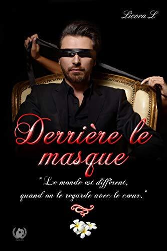 Derrière le masque: Romance par Licora. L