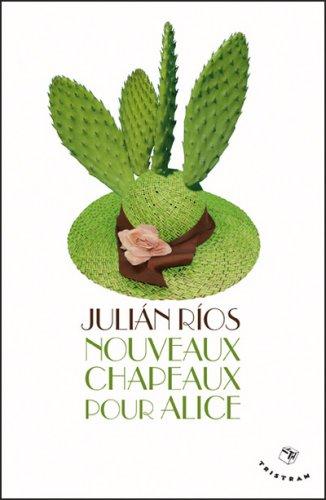 Nouveaux chapeaux pour Alice par Julian Rios
