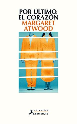 Por último, el corazón eBook: Atwood, Margaret: Amazon.es: Tienda ...