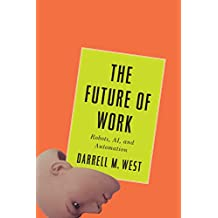 The Future of Work: Robots, AI, and Automation