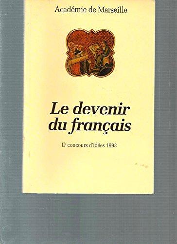 Le devenir du français. IIe concours d'idées 1993 : Dans quelle mesure les variantes nationales ou régionales du français, tant écrit que parlé, nuancent-elles, enrichissent-elles ou appauvrissent-elles la langue française d'aujourd'hui ?