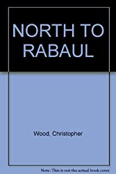 NORTH TO RABAUL