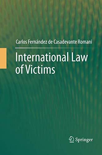 International Law of Victims por Carlos Fernandez De Casadevante Romani