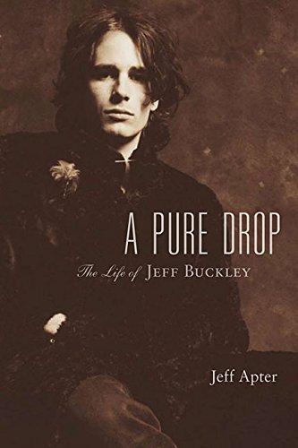 A Pure Drop: The Life of Jeff Buckley por Jeff Apter
