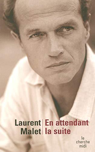 En attendant la suite par Laurent MALET