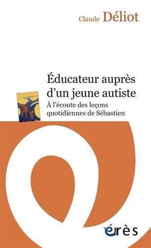 ÉDUCATEUR AUPRÈS D'UN JEUNE AUTISTE par Joseph Rouzel