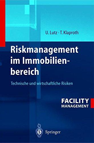 Riskmanagement im Immobilienbereich: Technische und wirtschaftliche Risiken (German Edition)