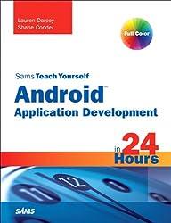 Sams Teach Yourself Android Application Development in 24 Hours (Sams Teach Yourself...in 24 Hours)