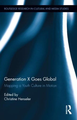 generation-x-goes-global-mapping-a-youth-culture-in-motion