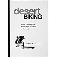 Desert Biking: Guide to Independent Motorcycling in the Sahara