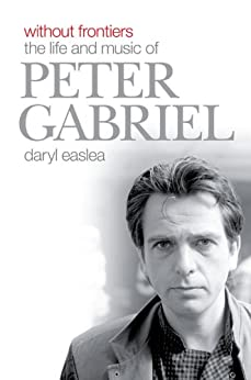 Without Frontiers: The Life & Music of Peter Gabriel par [Easlea, Daryl]