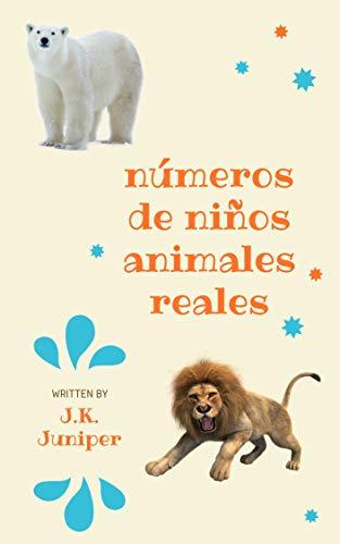números de niños: animales reales (Spanish Edition) -