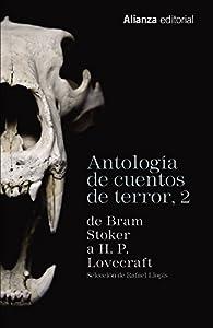 Antología de cuentos de terror, 2: De Bram Stoker a H. P. Lovecraft par  Varios autores