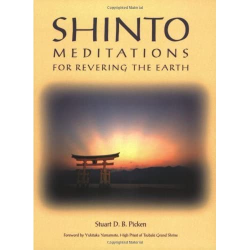Shinto Meditations for Revering the Earth by Stuart D. B. Picken(2002-04-01)
