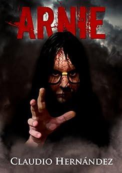 Arnie, The Portrait of Arnie (English Edition) de [Hernández, Claudio]