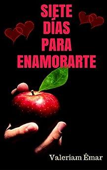Siete días para enamorarte (Spanish Edition)
