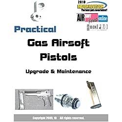 Practical Gas Airsoft Pistols Upgrade & Maintenance (English Edition)