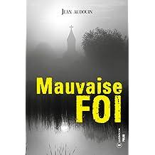 Mauvaise Foi: Roman policier (French Edition)