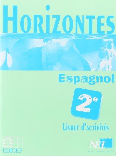 Horizontes, Espagnol 2nde/Livret d'Activites