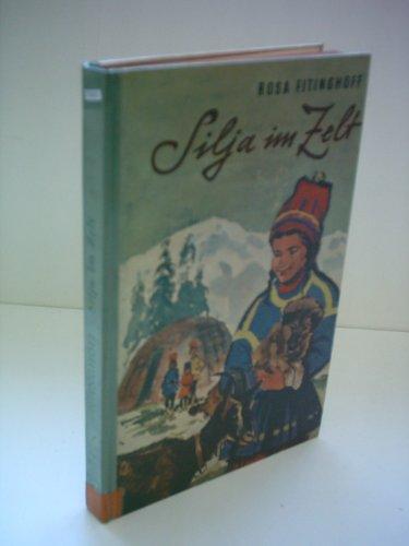 Rosa Fitinghoff: Silja im Zelt - Eine Geschichte von Lappkindern, Rentieren u...