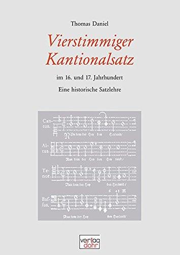 Vierstimmiger Kantionalsatz im 16. und 17. Jahrhundert: Eine historische Satzlehre