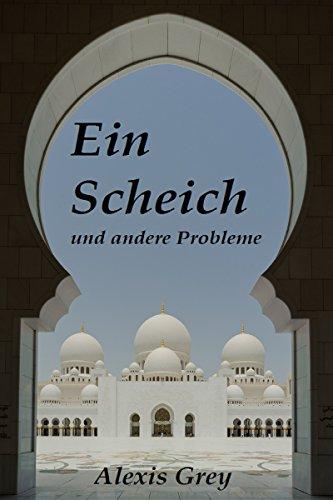Buchseite und Rezensionen zu 'Ein Scheich und andere Probleme' von Alexis Grey